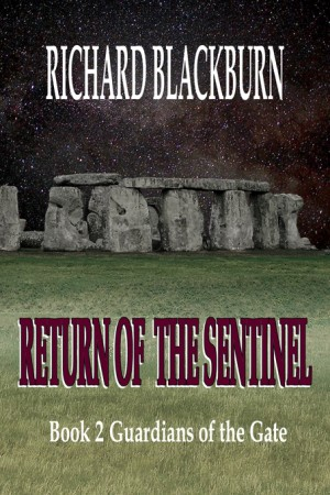 Return of the Sentinel Book 2 Guardians of the Gate by Richard Blackburn