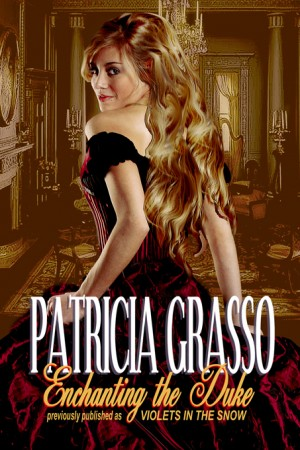 Enchanting the Duke by Patricia Grasso